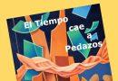 """""""El tiempo cae a Pedazos"""", por Edmundo Moure"""