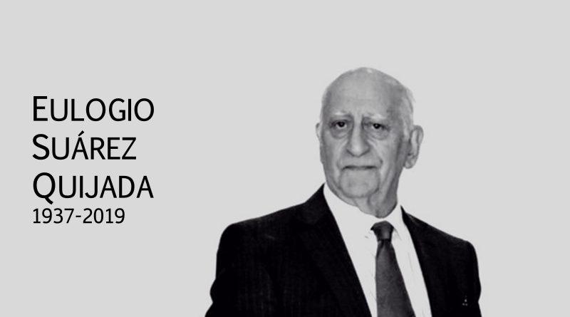 Q.E.P.D Eulogio Suárez Quijada (1937-2019)