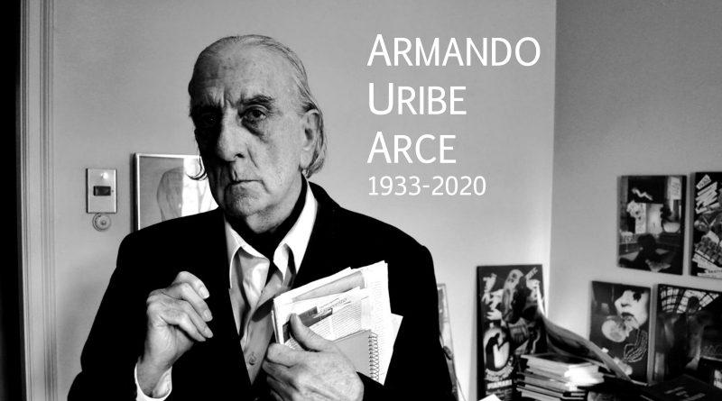 Q. E. P. D. Armando Uribe Arce (1933-2020)