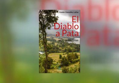 «El diablo a pata y otras historias», de Rubén González Lefno