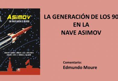 LA GENERACIÓN DE LOS 90 EN LA NAVE ASIMOV