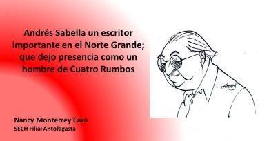 Andrés Sabella un escritor importante en el Norte Grande; que dejo presencia como un hombre de Cuatro Rumbos
